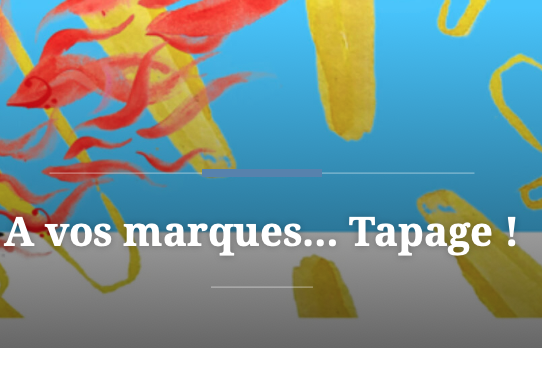 À vos marques, tapage !